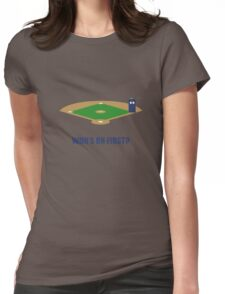 Who's on First? Womens Fitted T-Shirt