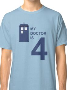 My Doctor is 4 Classic T-Shirt