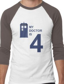 My Doctor is 4 Men's Baseball ¾ T-Shirt