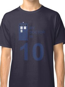 My Doctor is 10. Classic T-Shirt