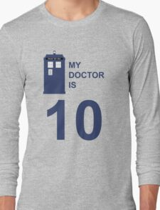 My Doctor is 10. Long Sleeve T-Shirt