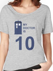 My Doctor is 10. Women's Relaxed Fit T-Shirt