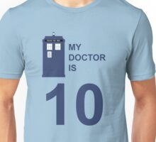 My Doctor is 10. Unisex T-Shirt