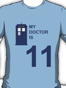 My Doctor is 11. T-Shirt