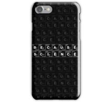 Because Science! iPhone Case/Skin
