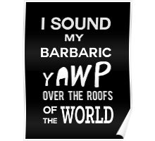 I Sound My Barbaric Yawp (White) Poster