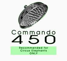 Commando 450 - Recommended for Circus Elephants ONLY Unisex T-Shirt