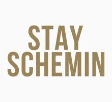 Stay Schemin'  by Yohann Paranavitana