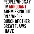People who say I'm arrogant by MrSimonTaylor