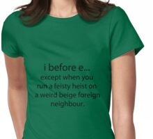 i before e Womens Fitted T-Shirt