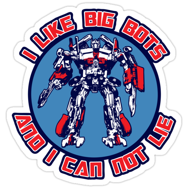 I Like Big Bots by anfa