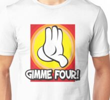 Gimme Four Unisex T-Shirt