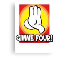 Gimme Four Canvas Print