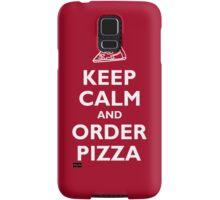 Keep Calm and Order Pizza Samsung Galaxy Case/Skin