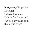 Definition of a hangover by MrSimonTaylor