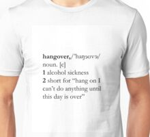 Definition of a hangover Unisex T-Shirt
