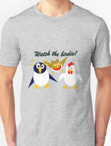 Watch the birdie! Unisex T-Shirt