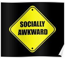 Funny Socially Awkward Shirt Poster