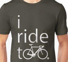 I ride too, white Unisex T-Shirt