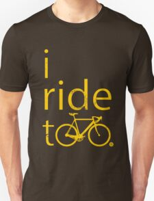 I ride too, yellow T-Shirt