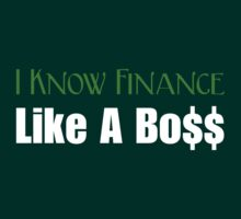 I Know Finance Like A Boss - Green, White by wealthartisan