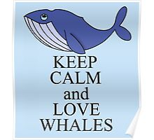 Keep calm and love whales Poster