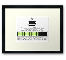 "Humorous ""Coffee Loading Please Wait"" Design Framed Print"