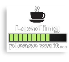 "Humorous ""Coffee Loading Please Wait"" Design Canvas Print"