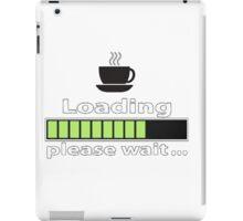 "Humorous ""Coffee Loading Please Wait"" Design iPad Case/Skin"