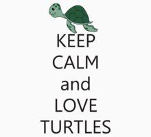 Keep calm and love turtles Kids Tee