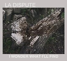 LA DISPUTE CHOPPED TREE by Allibear87