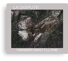 LA DISPUTE CHOPPED TREE Canvas Print