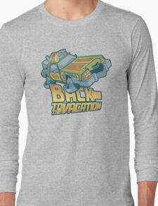 Back to the Vacation! Long Sleeve T-Shirt