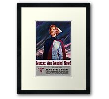Nurses are needed now - Vintage WWII Poster Framed Print
