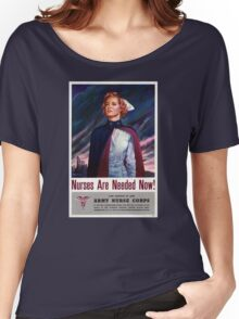 Nurses are needed now - Vintage WWII Poster Women's Relaxed Fit T-Shirt