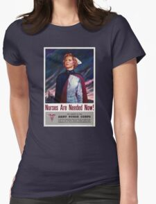 Nurses are needed now - Vintage WWII Poster Womens Fitted T-Shirt