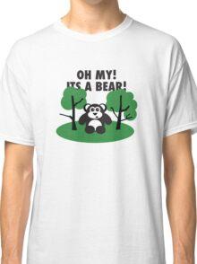 Oh My Its a Bear Classic T-Shirt