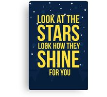 Look at the stars, look how they shine for you Canvas Print