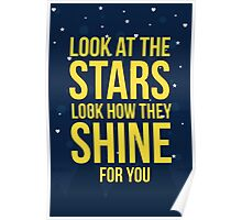 Look at the stars, look how they shine for you Poster