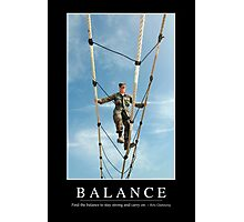 Balance: Inspirational Quote and Motivational Poster Photographic Print