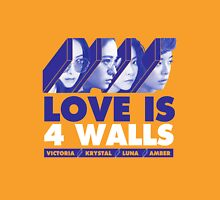 f(x) LOVE IS 4 WALLS Unisex T-Shirt