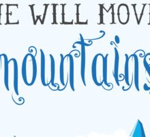 Let him sleep for when he wakes he will move mountains Sticker