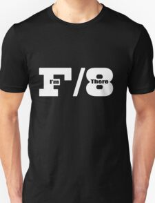 F8 I'm There Unisex T-Shirt