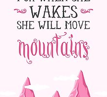 Let her sleep for when she wakes she will move mountains by nektarinchen