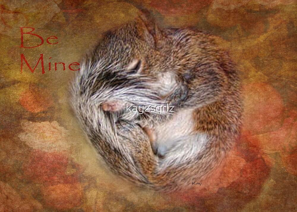 Be Mine by kayzsqrlz