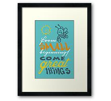 From small beginnings come great things Framed Print