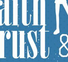 All you need is faith, trust & a little bit of fairy dust Sticker