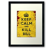 Keep Calm and Kill Bill Framed Print