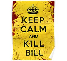 Keep Calm and Kill Bill Poster