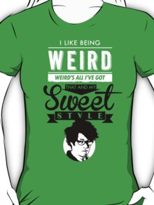 I like Being Weird  T-Shirt